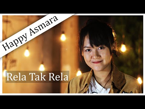 Happy Asmara - Rela Tak Rela (Official Music Video) Accoustic Version
