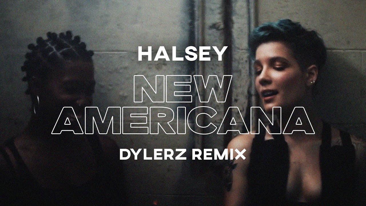 Halsey - New Americana (Dylerz Remix) (Music Video)
