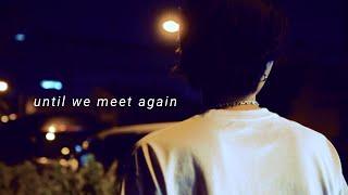 浦田直也  / 「until we meet again」Music Video
