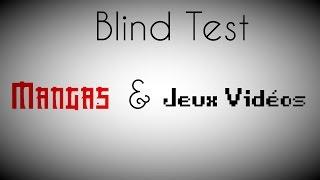 Blind Test - Mangas et Jeux Vidéos (en deux parties)