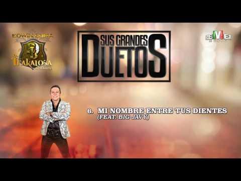 Mi Nombre Entre Tus Dientes (feat. Big Javy) - Edwin Luna y La Trakalosa de Monterrey