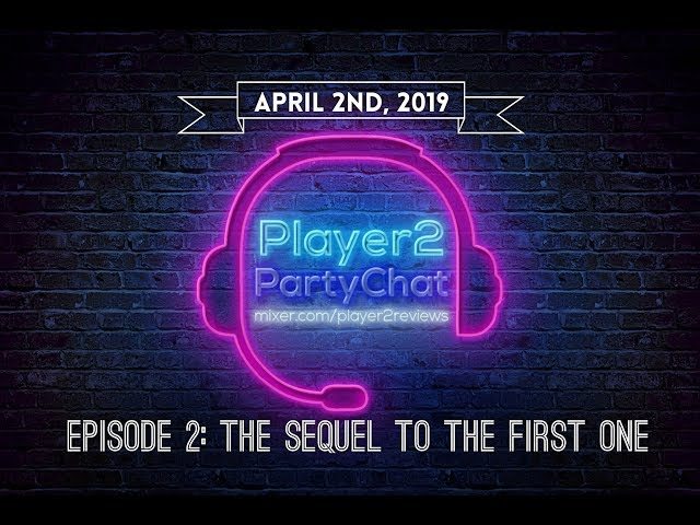 Player2PartyChat Episode 2: The Sequel to The First One