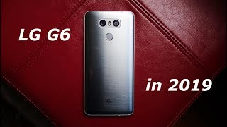 Should You Buy The LG G6 In 2019? (LG G6 Review)