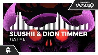 Slushii & Dion Timmer - Test Me [Monstercat EP Release]