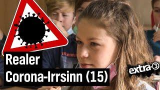 Realer Irrsinn: Der gesammelte Corona-Irrsinn (15)