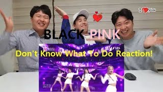 BLACKPINK - Don't Know What To Do Korean Real Reaction!