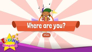 [Where] Where are you? - Educational Rap for Kids - English song for Children