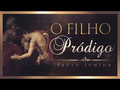 """Você Entende Essa Parábola?  """"O Filho Pródigo"""" - Paulo Junior"""