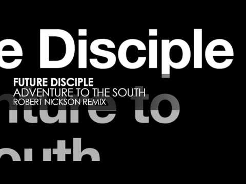 Future Disciple - Adventure Of The South (Robert Nickson Remix) [Pure Trance Recordings]