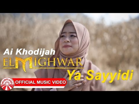 Ai Khodijah (El Mighwar) - Ya Sayyidi [Official Music Video HD]
