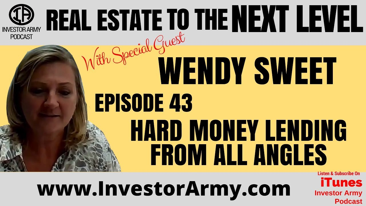 Hard Money Lending From All Angles w/ Wendy Sweet  - Episode #43