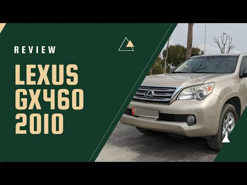 REVIEW   Đánh giá Lexus GX460 2010 sau hơn 100.000km   Liệu nó còn bền và đáng giá?
