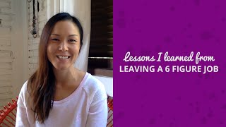Lessons I Learned from Leaving a 6 Figure Job