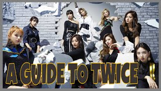 A GUIDE TO TWICE