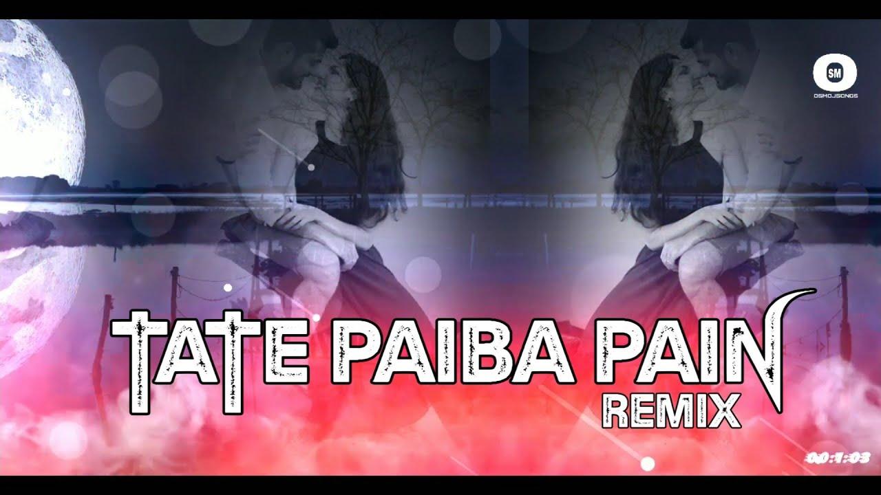 Tate Paiba Pain - Osm Love Mix - Remix - | Dj Smakel x Dj SB Broz  | Osmdjsong