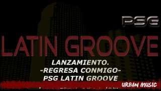 Latin Groove PSG regresa conmigo, REGRESA CONMIGO, PSG LATIN GROOVE, LATIN GROOVE, latin groove