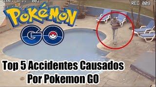 Top 5 Accidentes Causados Por Pokemon GO