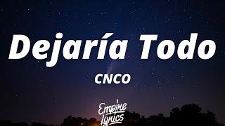 CNCO - Dejaría Todo (Letra/Lyrics)