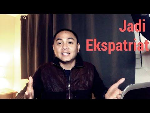 Cerita Jadi Expatriate | Tips Kerja Ke Luar Negri