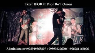 Izzat ( Ifor ) ft Dior Bo'l Omon HD VIDEO