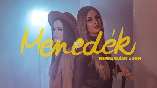 NEMAZALÁNY x SOFI - MENEDÉK (Official Music Video)