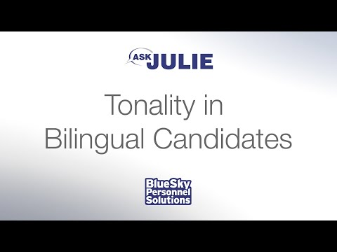 "HIRING TIPS:  Tonality in Bilingual Candidates  (""ASK JULIE"""