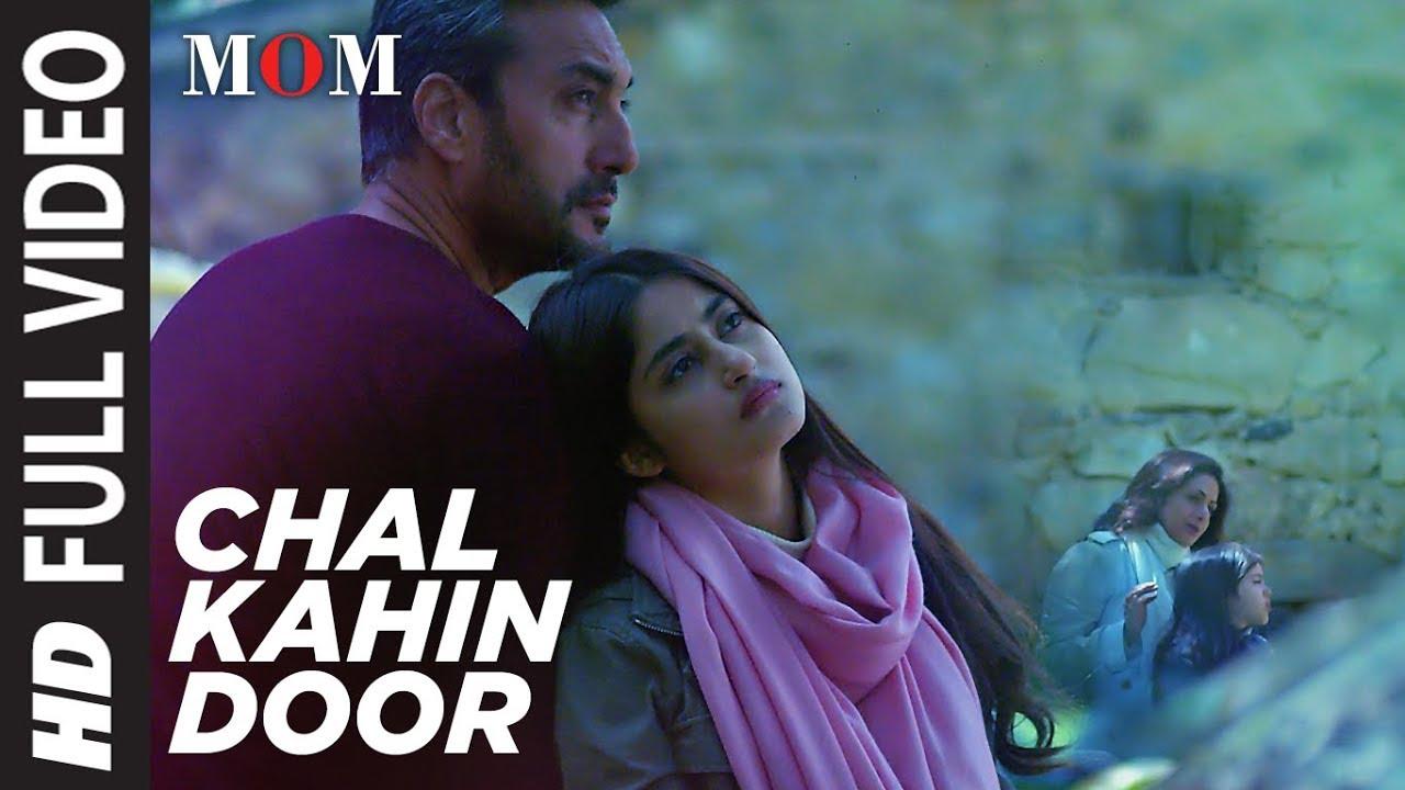 Chal Kahin Door Full Video Song | MOM | Sridevi Kapoor Akshaye Khanna Nawazuddin Siddiqui  sc 1 st  YouTube & Chal Kahin Door Full Video Song | MOM | Sridevi Kapoor Akshaye ...