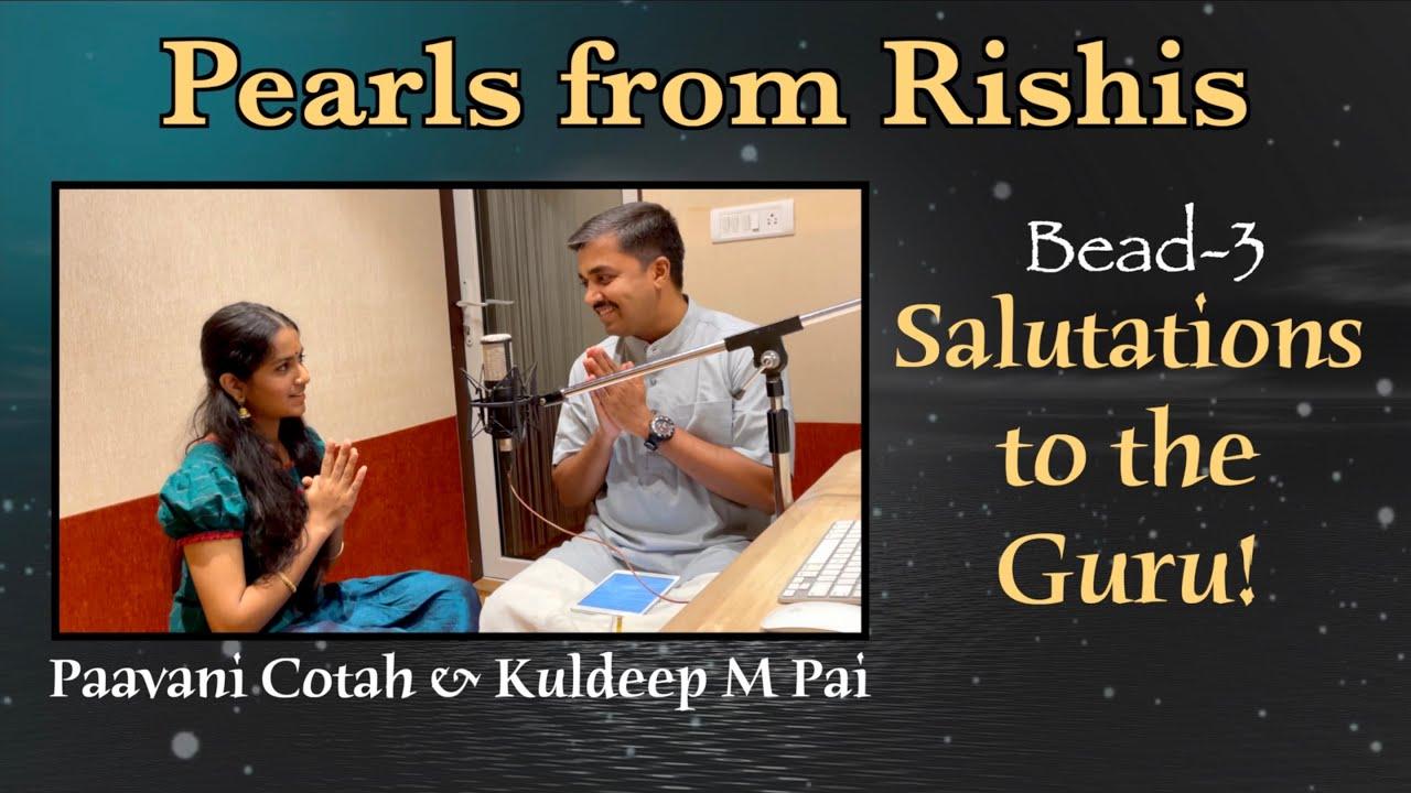 03 - Pearls from Rishis | Salutations to the Guru! | Paavani Cotah & Kuldeep M Pai | Guru Purnima