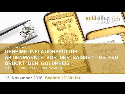 Geheime Inflationspolitik - Aktienmärkte vor der Baisse? - Webinar mit M. Blaschzok (13.11.2018)