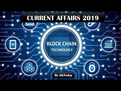 Current Affairs – 2019 : Blockchain Technology