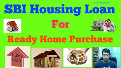 How to Get SBI Home Loan for House Purchase |  SBI Home Loan for Ready House