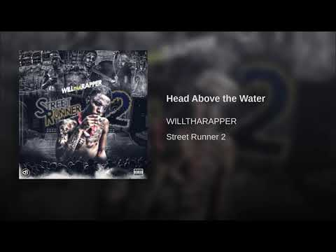 WillThaRapper - Head Above Water (Street Runner 2)