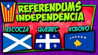 REFERENDUMS INDEPENDENCIA (Escocia, Quebec y Kosovo) ✅ 🆁🅴🆂🆄🅼🅴🅽 oficial 🅷🅳