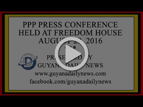 PPP Press Conference August 29, 2016 || Presented by Guyana Daily News
