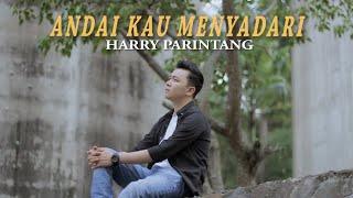 HARRY PARINTANG - ANDAI KAU MENYADARI (LAGU TERBARU 2021)