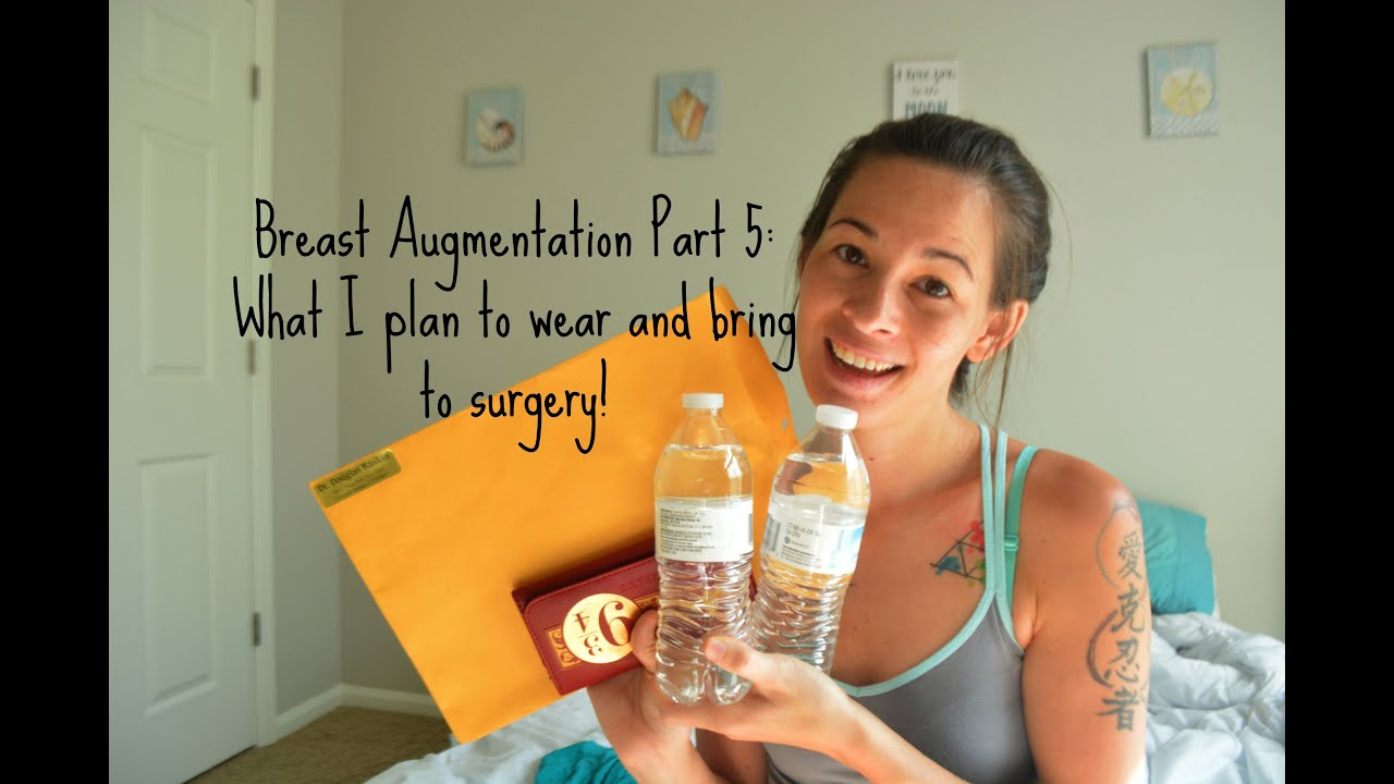 Breast Augmentation Part 5  What I Plan To Wear And Bring To Surgery -6601