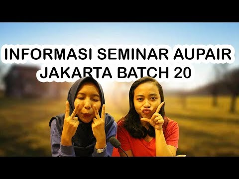 Informasi Seminar Aupair/FSJ Batch 20 Jakarta
