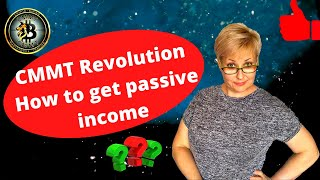 CMMT Revolution  How to get passive income