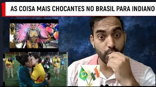 AS COISA MAIS CHOCANTES NO BRASIL PARA ( INDIANO)