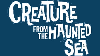 Creature From The Haunted Sea (Full Movie 1961)