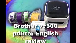 Brother VC-500 printer english review( March 2019)