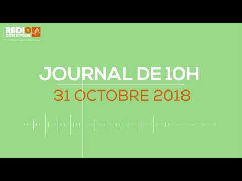 Le journal de 10h du 31 Octobre 2018 - Radio Côte d'Ivoire