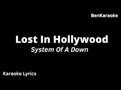 System Of A Down - Lost In Hollywood (Karaoke Lyrics)