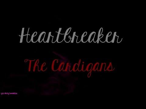Heartbreaker - The Cardigans - Lyrics Video