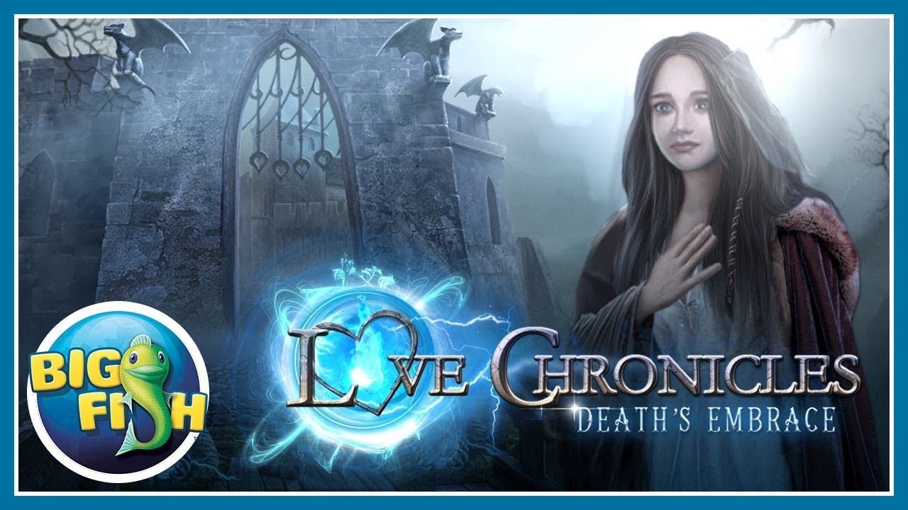 Love chronicles death 39 s embrace youtube for Big fish games jobs