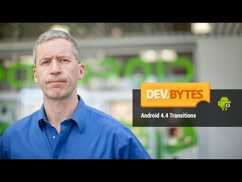 DevBytes: Android 4.4 Transitions