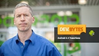 DevBytes: Android 4.4 Transitions