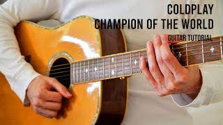 Coldplay - Champion Of The World EASY Guitar Tutorial With Chords / Lyrics