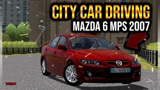 City Car Driving - Mazda 6 MPS 2007 | Custom SOUND | + Download [ LINK ] | 1080p & G27