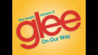 Glee - On Our Way (The Royal Concept)
